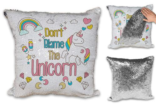 Don't Blame The Unicorn Funny Sequin Reveal Magic Cushion Cover